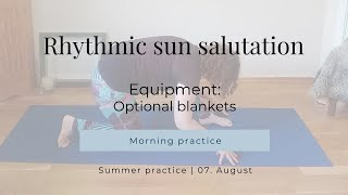 Morning flow_Rhythmic sun salutation 07-08-2020
