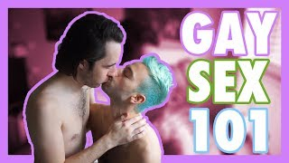 GAY SEX 101: WHAT WE'VE LEARNED SO FAR