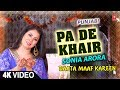 Pa De Khair I SONIA ARORA I Punjabi Sufi 4K Video Song I T-Series Bhakti Sagar