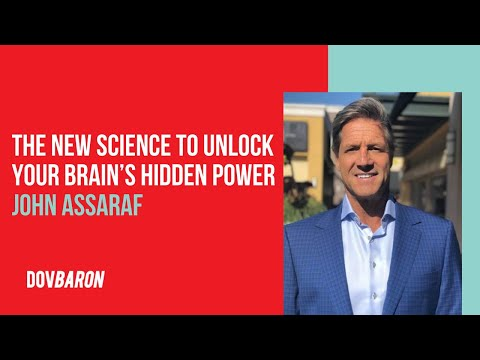 The New Science to Unlock Your Brain's Hidden Power with John Assaraf Mp3