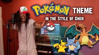 Pokémon Theme in the Style of Cher