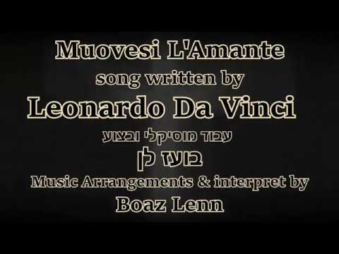 Leonardo Da Vinci Muovesi L Amante Boaz Lenn בועז לן Youtube