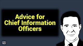 Transformation Advice for Chief Information Officers (CIOs) -- CXOTalk #283