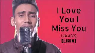 I LOVE YOU,I MISS YOUofficial Ukays