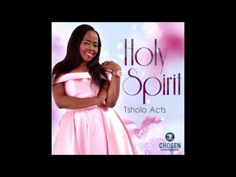 Tsholo Acts (Holy Spirit)