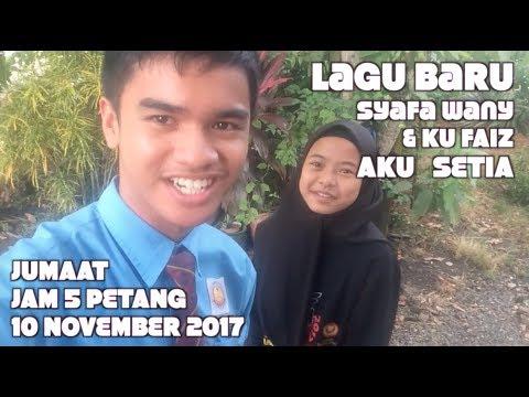 Teaser Lagu Baru - Duet Syafa Wany & Ku Faiz - Aku Masih Setia
