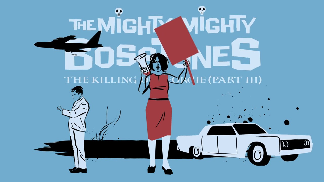 "The Mighty Mighty BossToneS - ""THE KILLING OF GEORGIE (PART III)"""