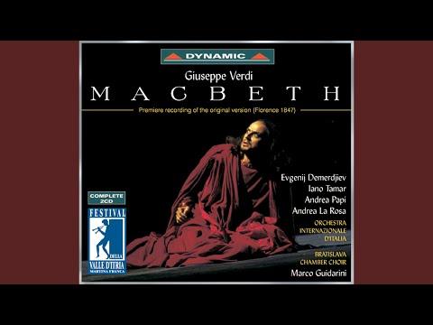 Macbeth: Act IV Scene 5: Scena Ed Aria: Perfidi! All'anglo Contra Me V'unite! (Macbeth)