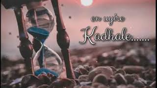 Most beautiful lyrics💝||kadhale unakenna pavam seitheno💞.......feel the lyrics❣️