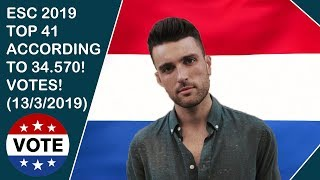 ESC 2019 - TOP 41 (ACCORDING TO 34.570! VOTES!) (13/3/2019)