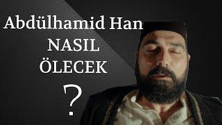 ABDÜLHAMİD HAN NASIL ÖLECEK? Payitaht Abdülhamid 25.bölüm Analiz (HD)