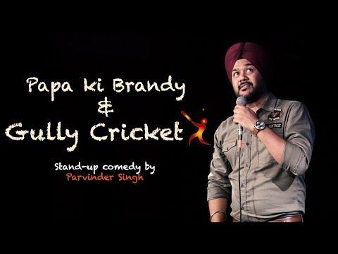 Papa ki Brandy & Gully Cricket | Stand-Up Comedy by Parvinder Singh