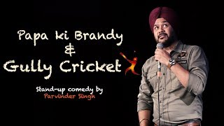Papa ki Brandy & Gully Cricket | Stand-Up Comedy by Parvinder Singh