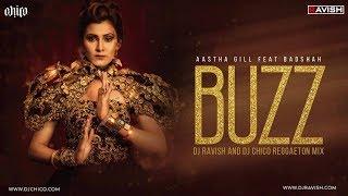 Buzz | Reggaeton Mix | Aastha Gill & Badshah | DJ Ravish & DJ Chico