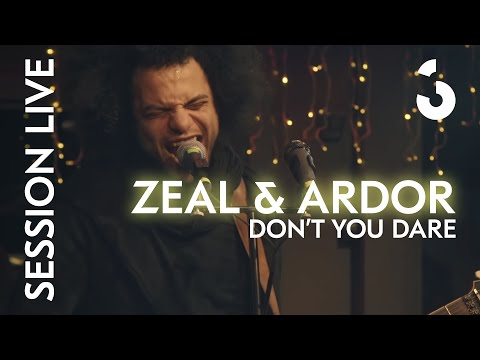 """Zeal & Ardor- """"Don't You Dare"""" - Session Live"""