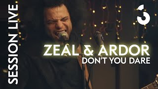"Zeal & Ardor- ""Don't You Dare"" - Session Live"