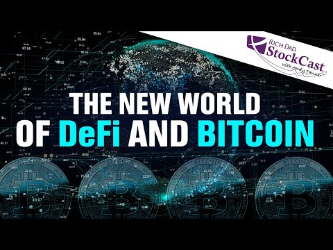 The New World of DeFi and Bitcoin - [Rich Dad's StockCast]