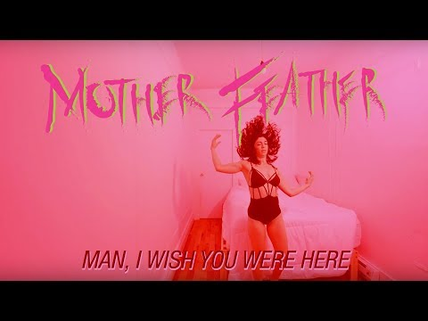 """Mother Feather """"Man, I Wish You Were Here"""" (Blacklight Media)"""