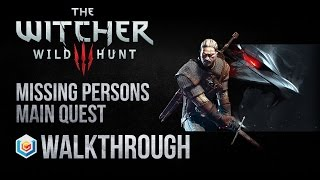 The Witcher 3 Wild Hunt Walkthrough Missing Persons Main Quest Guide Gameplay/Let