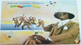 "Johnny ""Guitar"" Watson And The Family Clone (Full Album)"