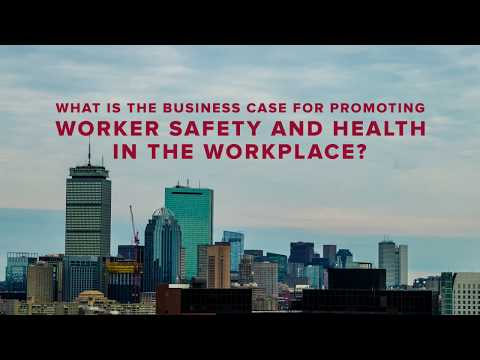 The Business Case for Worker Safety & Health in the Workplace