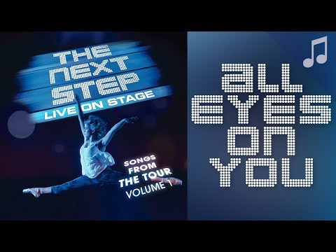 """""""All Eyes On You"""" - Songs from The Next Step"""