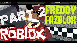 Freddy Fazblox Pizza RP - Part 2
