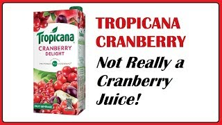Tropicana Cranberry - NOT REALLY A CRANBERRY JUICE!