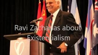 Ravi Zacharias about Existentialism