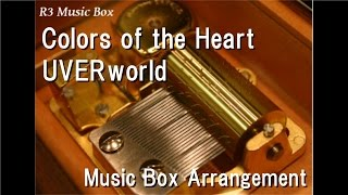 "Colors of the Heart/UVERworld [Music Box] (Anime ""BLOOD+"" OP)"