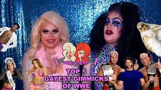 TOP 5 GAYEST GIMMICKS OF WWE | QUEENS OF THE RING