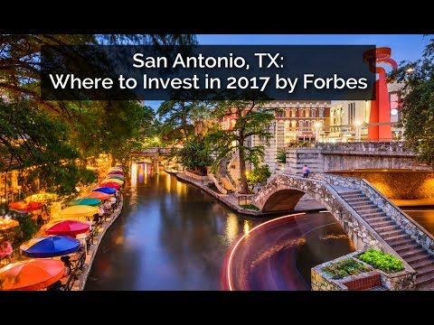 San Antonio, TX  Where to Invest in 2017 by Forbes