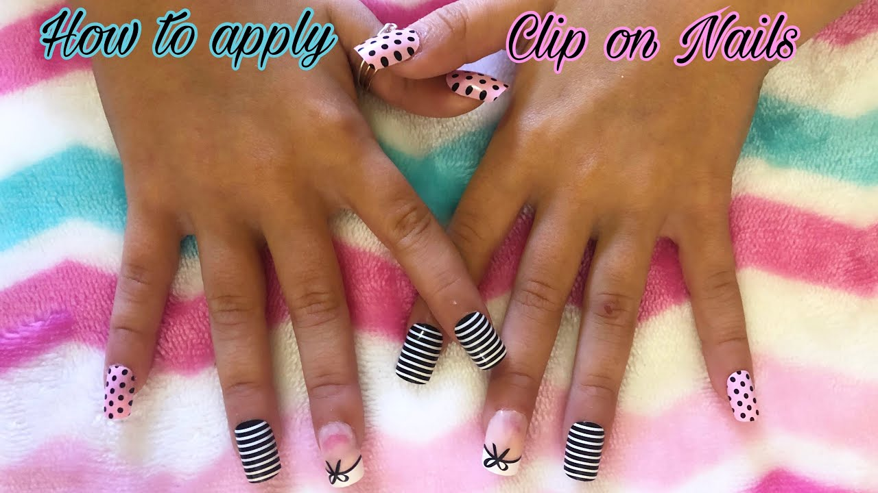 How To Ly Clip On Nails