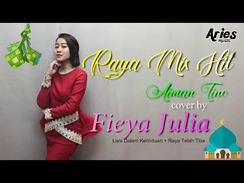 Raya Mix Hit Aiman Tino cover by Fieya Julia (Lirik Video) Lara Dalam Kerinduan + Raya Telah Tiba