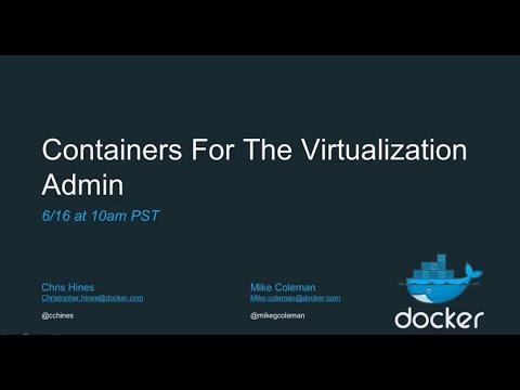 Containerization for the Virtualization Admin