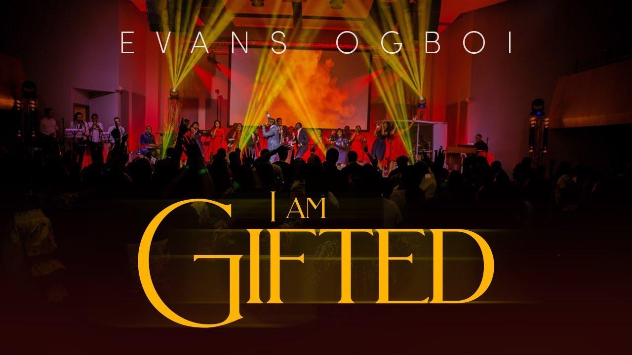 (Live) I AM GIFTED - Evans Ogboi [@OgboiEvans]