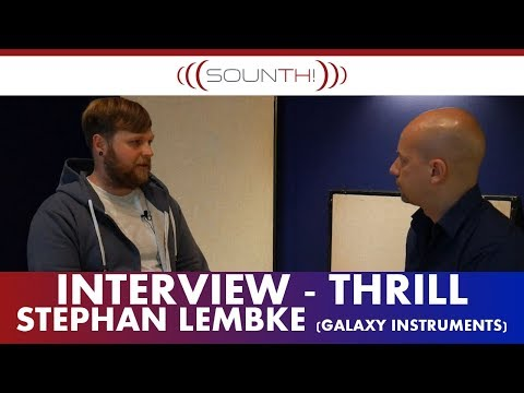 Thrill Interview Stephan Lembke (Galaxy Instruments)