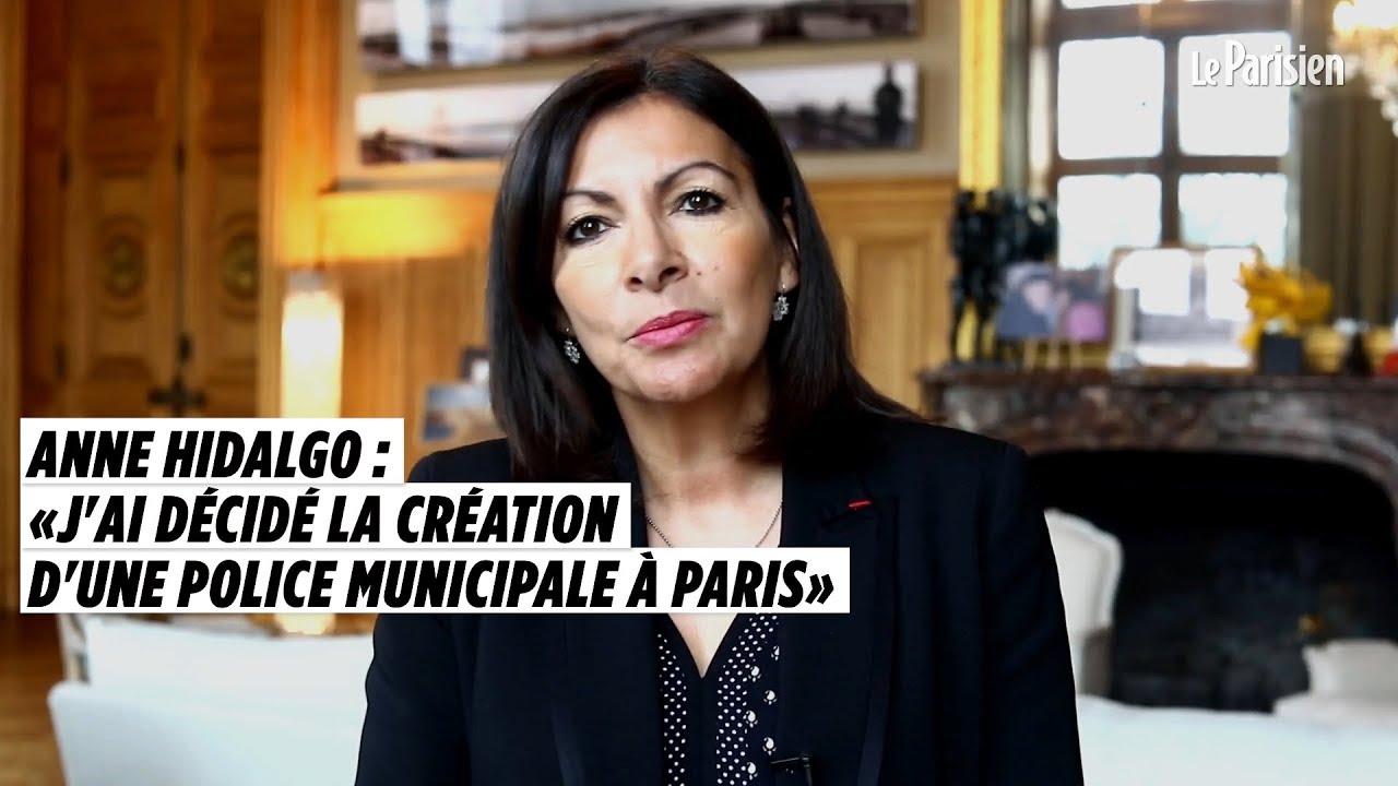 Anne Hidalgo J Ai Décidé De Créer Une Police