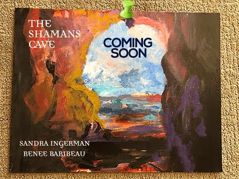 The Shamans Cave with Renee Baribeau and Sandra Ingerman