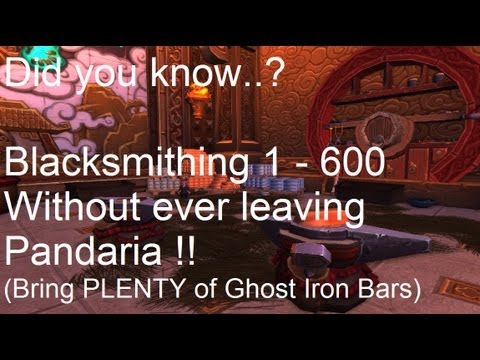 Blacksmithing Guide 1 - 600 Without Leaving Pandaria!! - WoW Patch 5.2 LIVE !!
