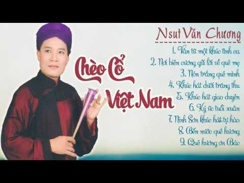 Văn Chương Hát Chèo | Những Bài Chèo Cổ Việt Nam Đặc Sắc Nhất