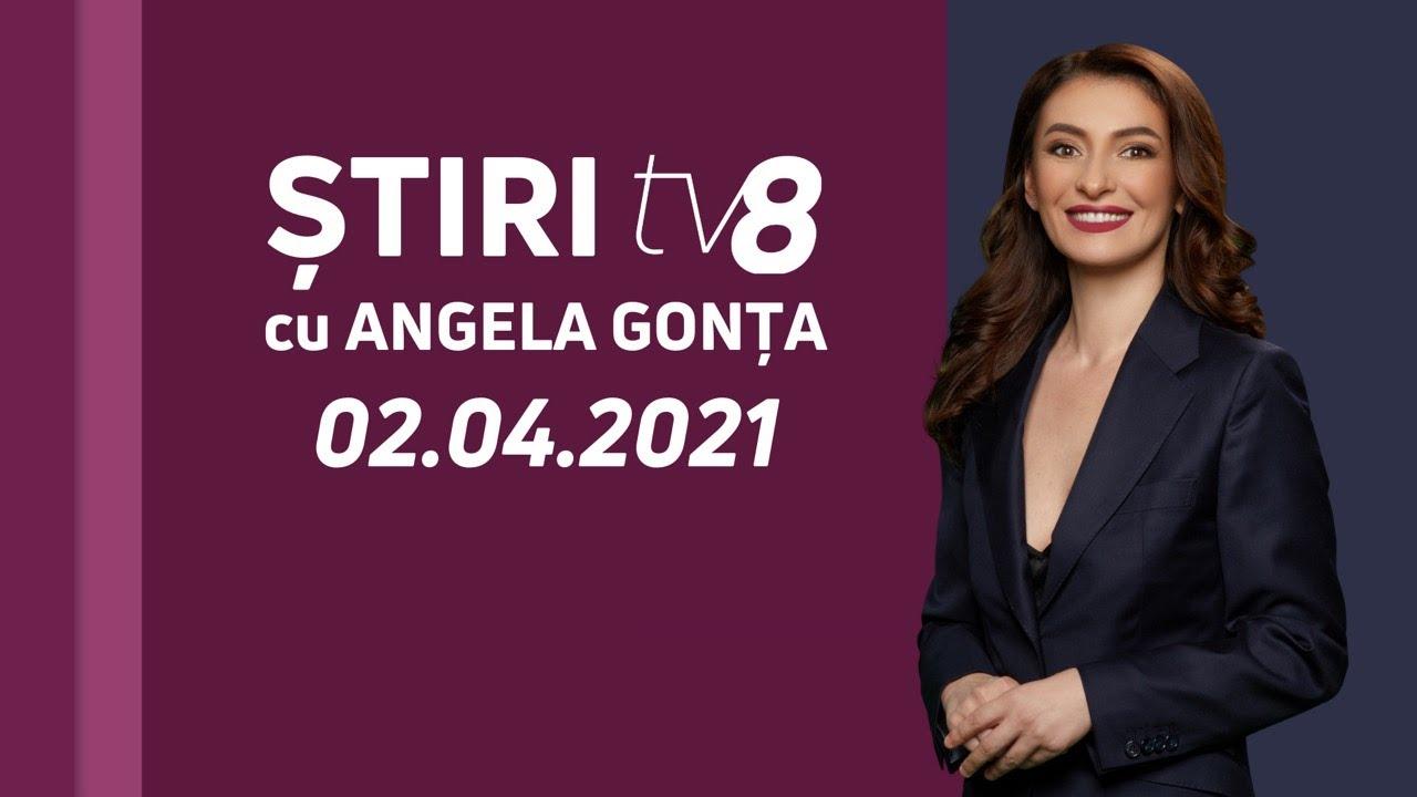 LIVE: Ştiri cu Angela Gonța / 02.04.2021 /