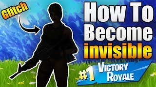How to Become Invisible in Fortnite Glitch *NEW* Fortnite Glitches Season 6 PS4/Xbox one 2018