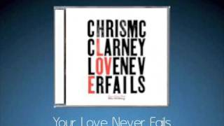 Your Love Never Fails - Chris McClarney