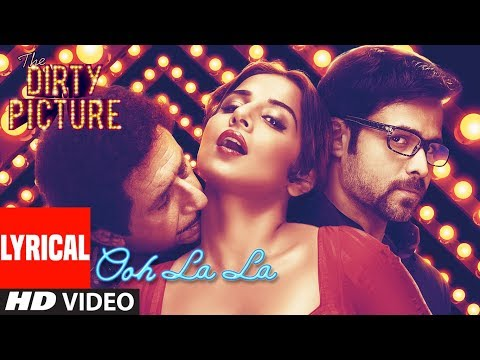 Lyrical : Ooh La La Song | The Dirty Picture | Vidya Balan, Naseeruddin Shah, Emraan Hashmi