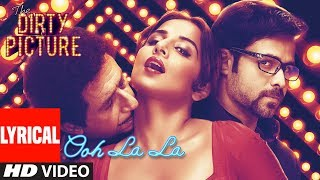 Lyrical : Ooh La La Song | The Dirty Picture | Vidya Balan, Naseeruddin Shah, Emraan Hashmi
