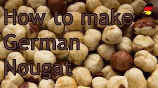 How To Make German Nougat