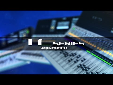Yamaha TF Series Digital Mixing Consoles – Design Meets Intuition (Official Release)