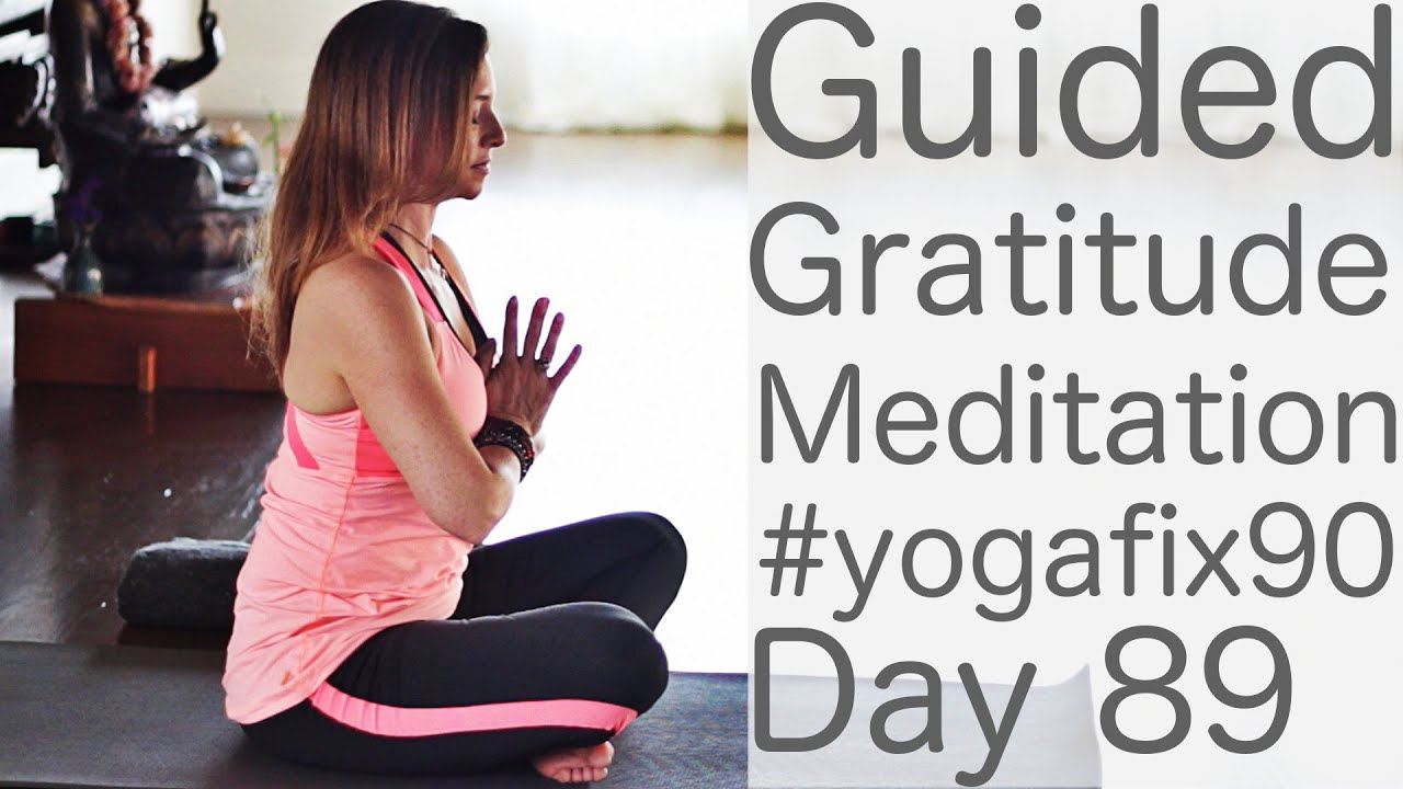 20 Minute Guided Meditation (for Gratitude) Day 89 Yoga Fix 90 |  Fightmaster Yoga Videos