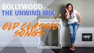 Bollywood Unwind Mix | Old classic songs | JUKEBOX
